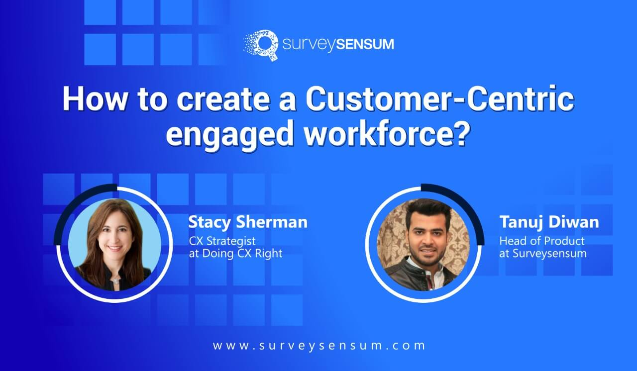 How to create a Customer-Centric engaged workforce?